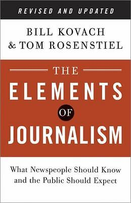 The Elements of Journalism )Revised and Updated 3rd Edition)