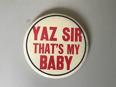 """Vintage """"Yaz Sir, That's My Baby"""" ~ Red Sox American League Champs 3 1/2"""" Pin"""