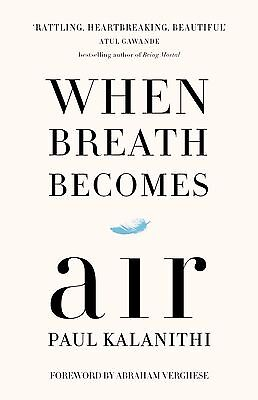 When Breath Becomes Air by Kalanithi, Paul