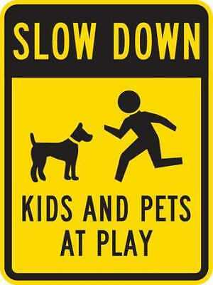 LYLE T1-1027-HI_18x24 Sign, Slow Down Kids&Pets At Play, 24 x18