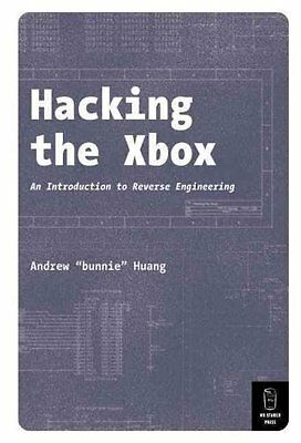 Hacking the XBOX An Introduction to Reverse Engineering 9781593270292
