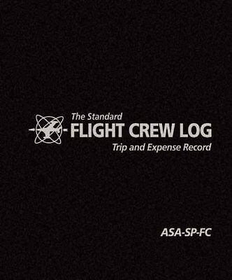The Standard Flight Crew Log Trip and Expense Record by ASA Staff 9781560274001