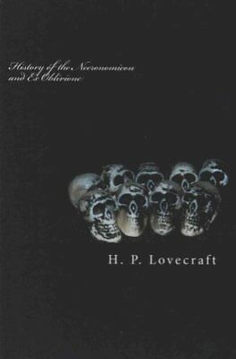 History of the Necronomicon and Ex Oblivione by H P Lovecraft (Paperback /...