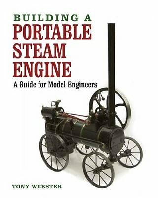 Building a Portable Steam Engine A Guide for Model Engineers 9781847978653
