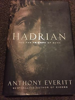 Hadrian and the Triumph of Rome by Anthony Everitt (Hardback, 2009)