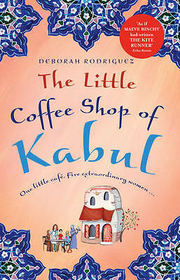The Little Coffee Shop of Kabul by Deborah Rodriguez (Paperback, 2011)