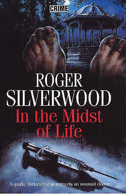 In the Midst of Life by Roger Silverwood (Hardback, 2004)