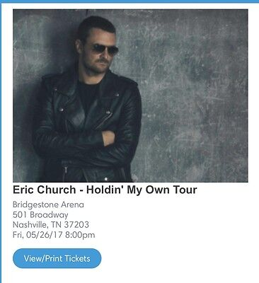 Eric Church 'Hold'in My Own'  Concert Nashville TN -5/26/17 (2 Tickets) SEC 117!