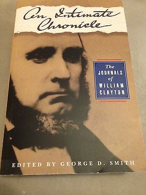 An Intimate Chronicle: The Journals of William Clayton by William Clayton (Pape…