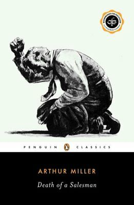 Death of a Salesman: Certain Private Conversations in Two Acts and a Requiem...