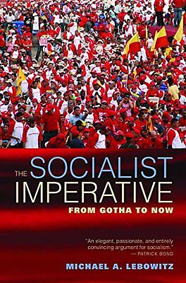 The Socialist Imperative: From Gotha to Now By  Michael A. Lebowitz