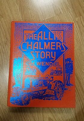 The Allis Chalmers Story by CH Wendel 1988 Crestline Agricultural Series 372 pgs