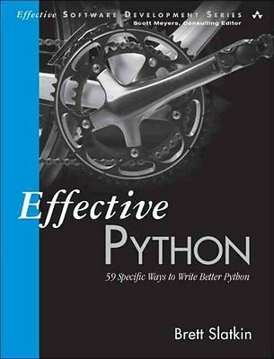 Effective Python 59 Specific Ways to Write Better Python 9780134034287