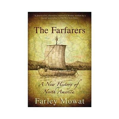 The Farfarers: A New History of North America by Farley Mowat (Paperback /...