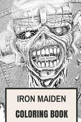 Iron Maiden Coloring Book: Heavy Metal Legends and Eddie Mascot Great Bass...