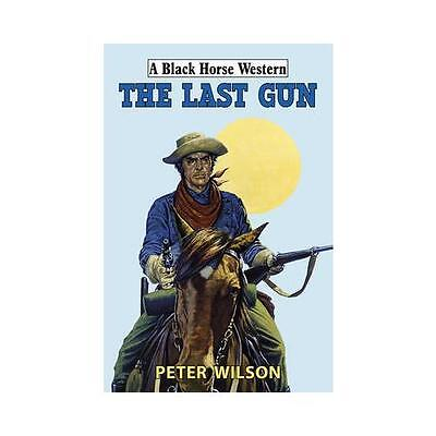 The Last Gun by Peter Wilson (Hardback, 2015)