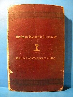 Road Master's Assistant and Section Master's Guide by William Huntington 1879 HC