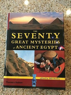 The Seventy Great mysteries of ancient Egypt Thames & Hudson edit by Bill Manley