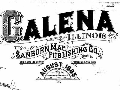 Galena, Illnois~Sanborn Map© sheets with 6 maps made in 1885 on CD