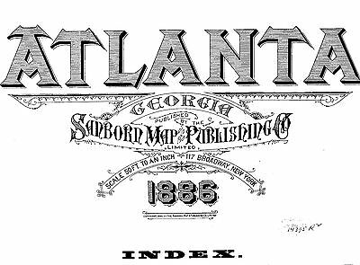 Atlanta, Georgia~ Sanborn Map© sheets with 82 maps on a CD~made 1886 and 1892