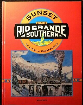 Sunset on the Rio Grande Southern Volume 2 by James Ehernberger 1998 192 Pages
