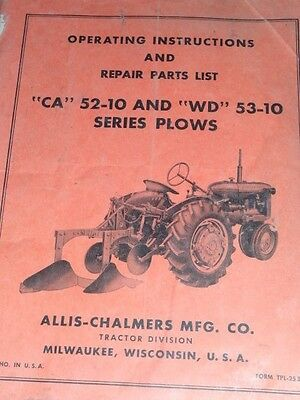"Allis-Chalmers ""CA"" 52-10 & ""WD"" 53-10 Series Plows Operator""s Manual"
