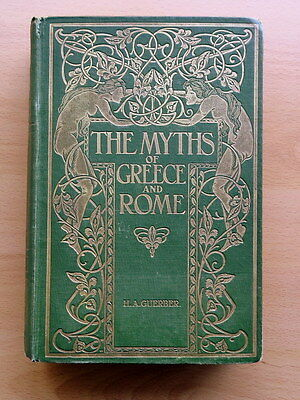 The Myths of Greece and Rome: H.A.Guerber. 1910. First Edition. Hardback.