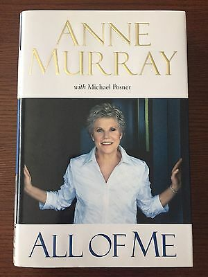 """Autographed Anne Murray Biography 2009 Hardcover Book """"all Of Me"""""""