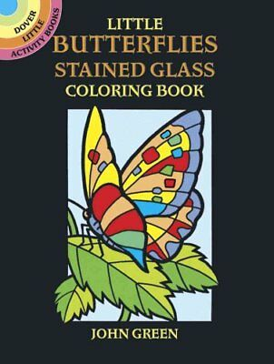 Little Butterflies Stained Glass Colouring Book by John Green 9780486270104