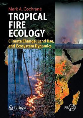 Tropical Fire Ecology von Mark Cochrane [Springer]