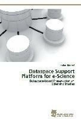 Elsayed, Ibrahim: Dataspace Support Platform for e-Science