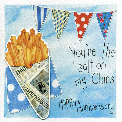You Are The Salt On My Chips Happy Anniversary Greeting Card Kate Brazier Cards