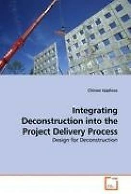 Isiadinso, Chinwe: Integrating Deconstruction into the Project Delivery Process