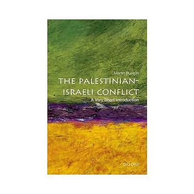 The Palestinian-Israeli Conflict: A Very Short Introduction by Martin Bunton...