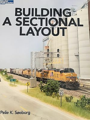 Building A Sectional  Layout By Pelle K. Soeborg- A Model Railroader Book