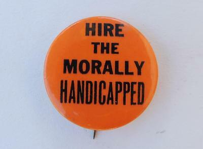 Hire the Morally Handicapped Political Cause Hippie Pinback Button