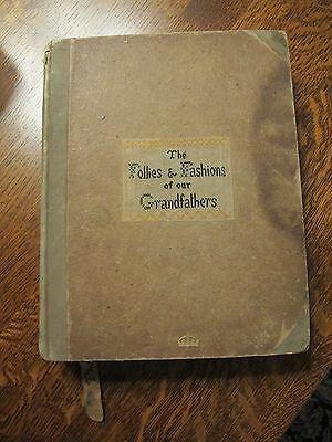 Antique 1886 The Follies & Fashions of our Grandfathers 1807 Signed 1st ed