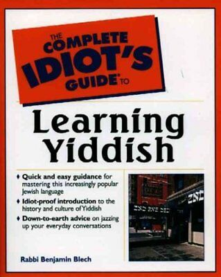 The Complete Idiot's Guide to Learning Yiddish by Benjamin Blech 9780028633879