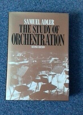 Pre Owned The Study of Orchestration by Samuel Adler 2nd Edition Hardback