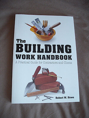 THE BUILDING WORK HANDBOOK  - Robert W Howe Unread House builder Renovation Home