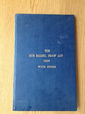 The Gun Barrel Proof Act 1868 With Index