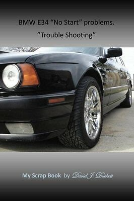 "BMW E34 ""No Start"" problems. ""Trouble Shooting"""