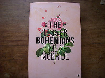The Lesser Bohemians by Eimear McBride. Signed UK first edition 1/1