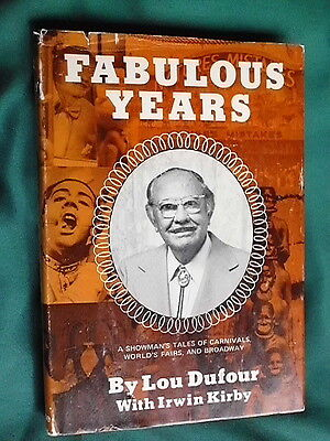 FABULOUS YEARS - CARNIVALS, SIDESHOWS, FREAK SHOWS, WORLD'S FAIR Lou Dufour RARE