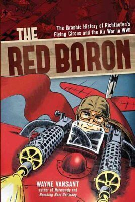 The Red Baron The Graphic History of Richthofen's Flying Circus... 9780760346020