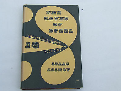 The Caves of Steel. Isaac Asimov. The Science Fiction Book Club (UK) No.18 1956