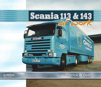 Scania 113 & 143 At Work Patrick W Dyer Hardback Book
