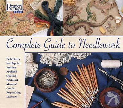 Complete Guide to Needlework by Reader's Digest Editors (1981, Hardcover)