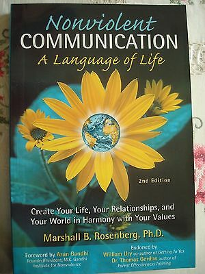 Non-Violent Communication, A Language of Life: Life-Changing Tools for Healthy R