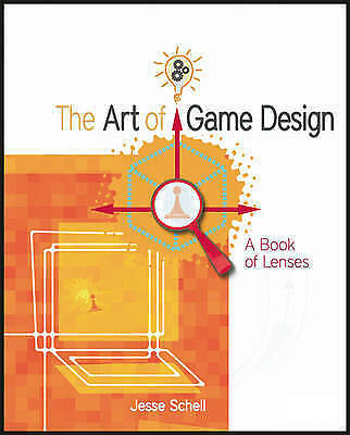 The Art of Game Design: A Book of Lenses by Jesse Schell (Paperback, 2008)